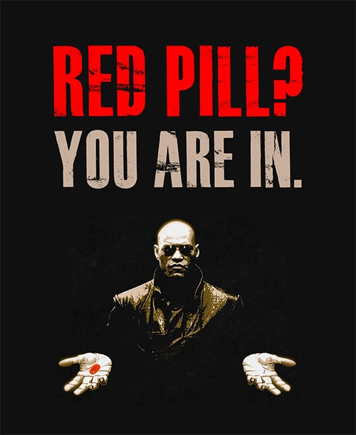 Morhpeus red pill. The Matrix, 1999.
